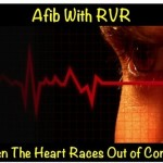 Afib with RVR – When The Heart Races Out Of Control