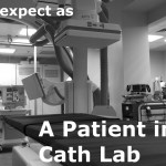 What To Expect as a Patient in the Cath Lab